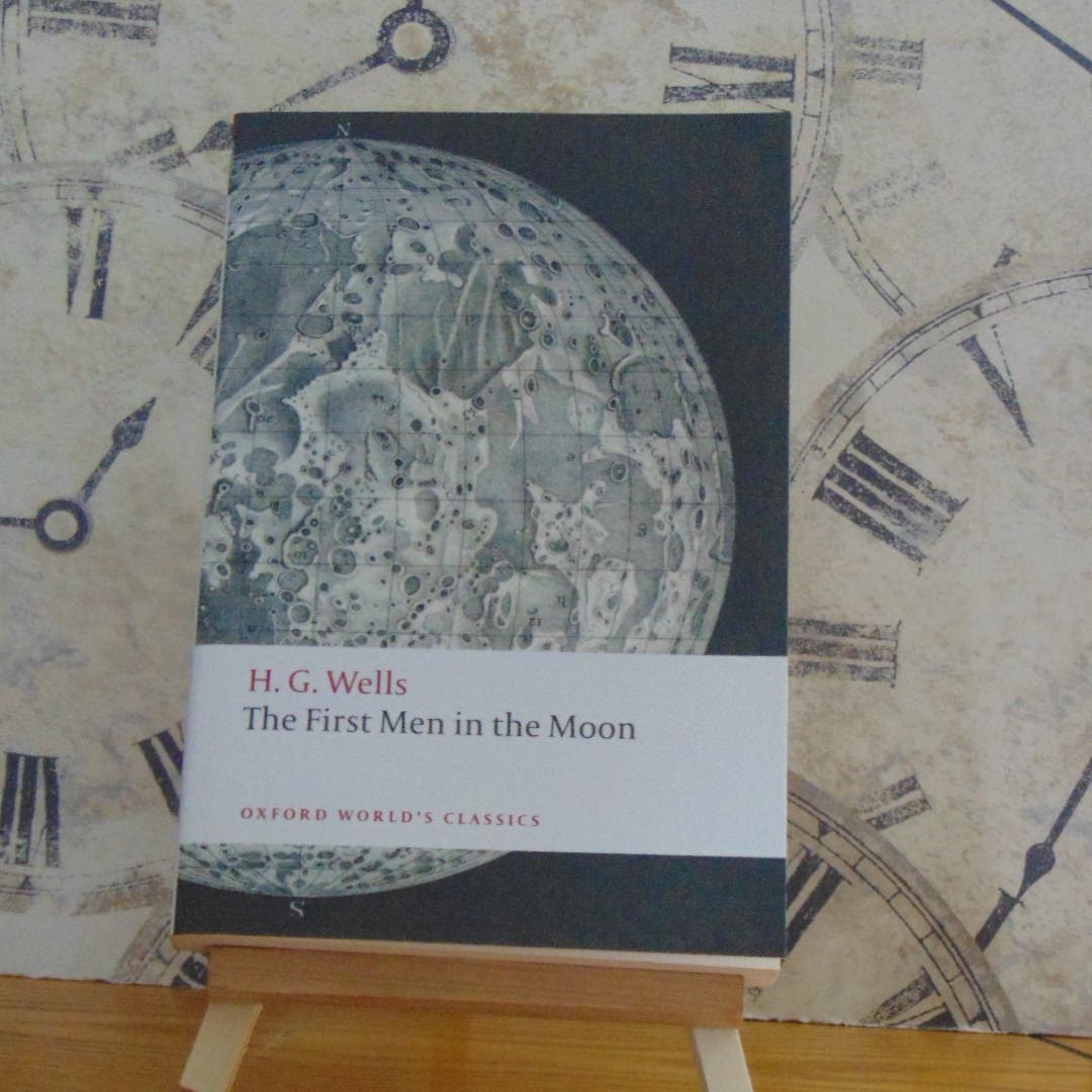 Book - The First Men in the Moon by HG Wells, Oxford World's Classics Edition