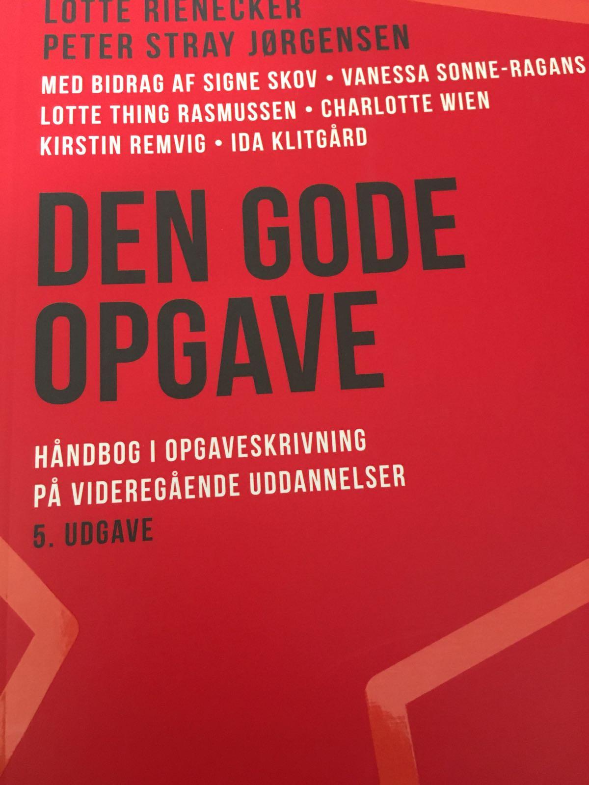 Den gode opgave - Håndbog i opgaveskrivning på videregående uddannelser af Lotte Rieneckrt og Peter Stray Jørgensen