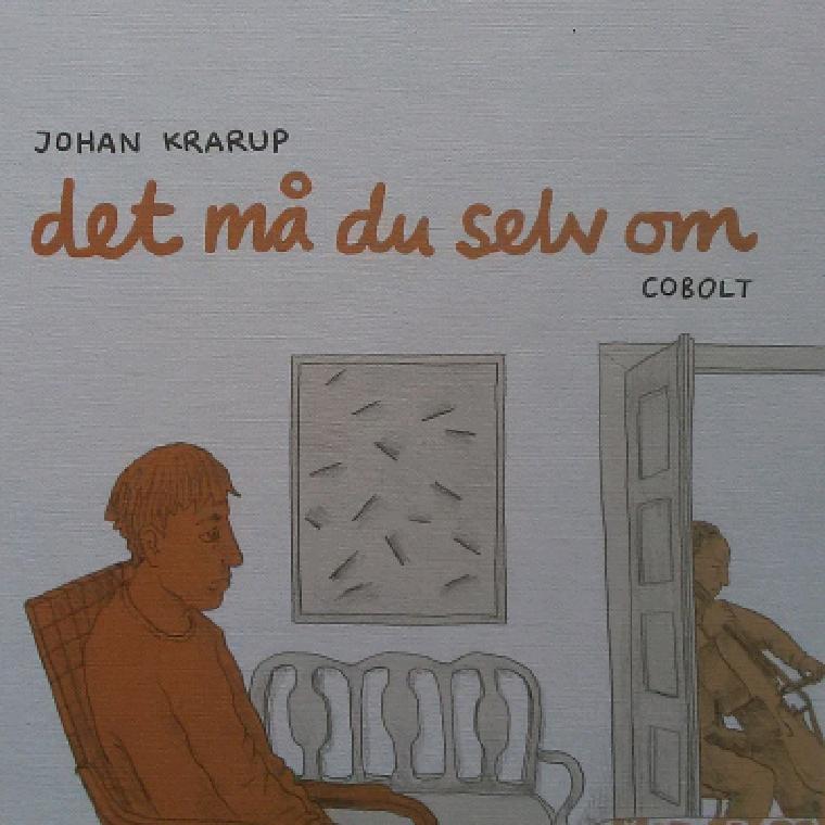 Det må du selv om af Johan Krarup - 9788770858618