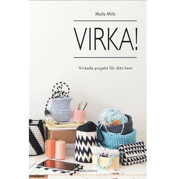 Virka! - Virkade projekt för ditt hem