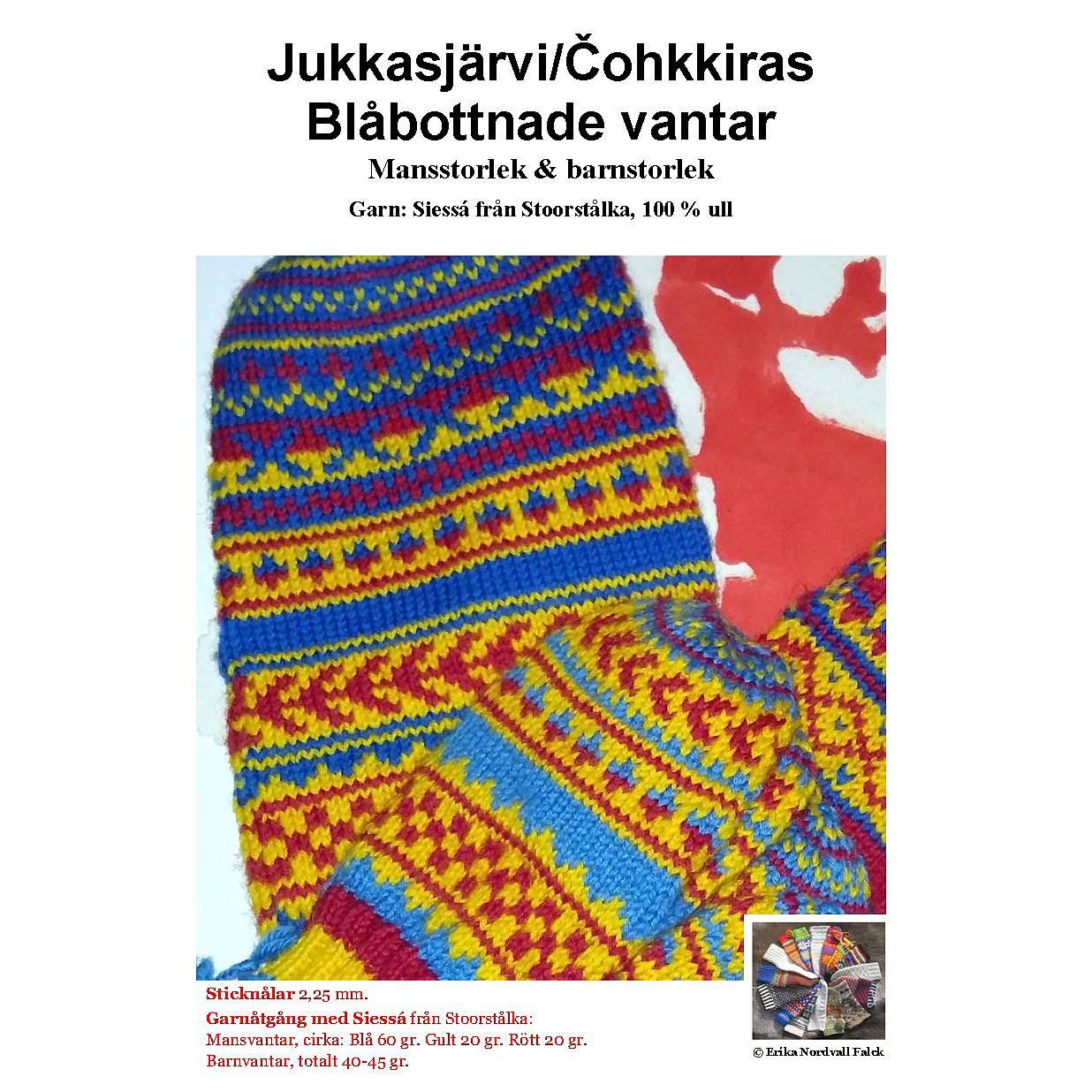 Jukkasjärvi/Čohkkiras Blåbottnade vantar, Stoorstålka