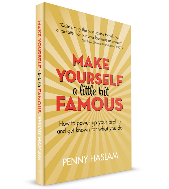 Make Yourself A Little Bit Famous - Penny Haslam
