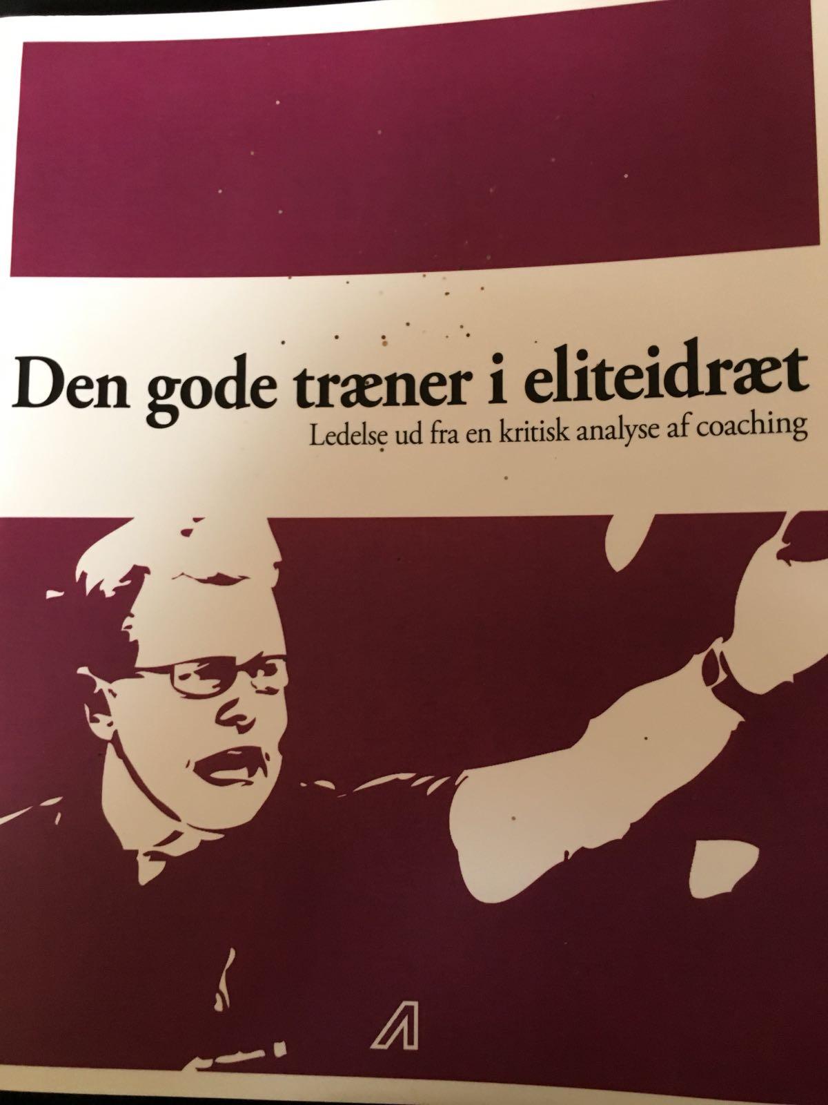 Den gode træner i eliteidræt - Ledelse ud fra en kritisk analyse af coaching af Troels Gottlieb