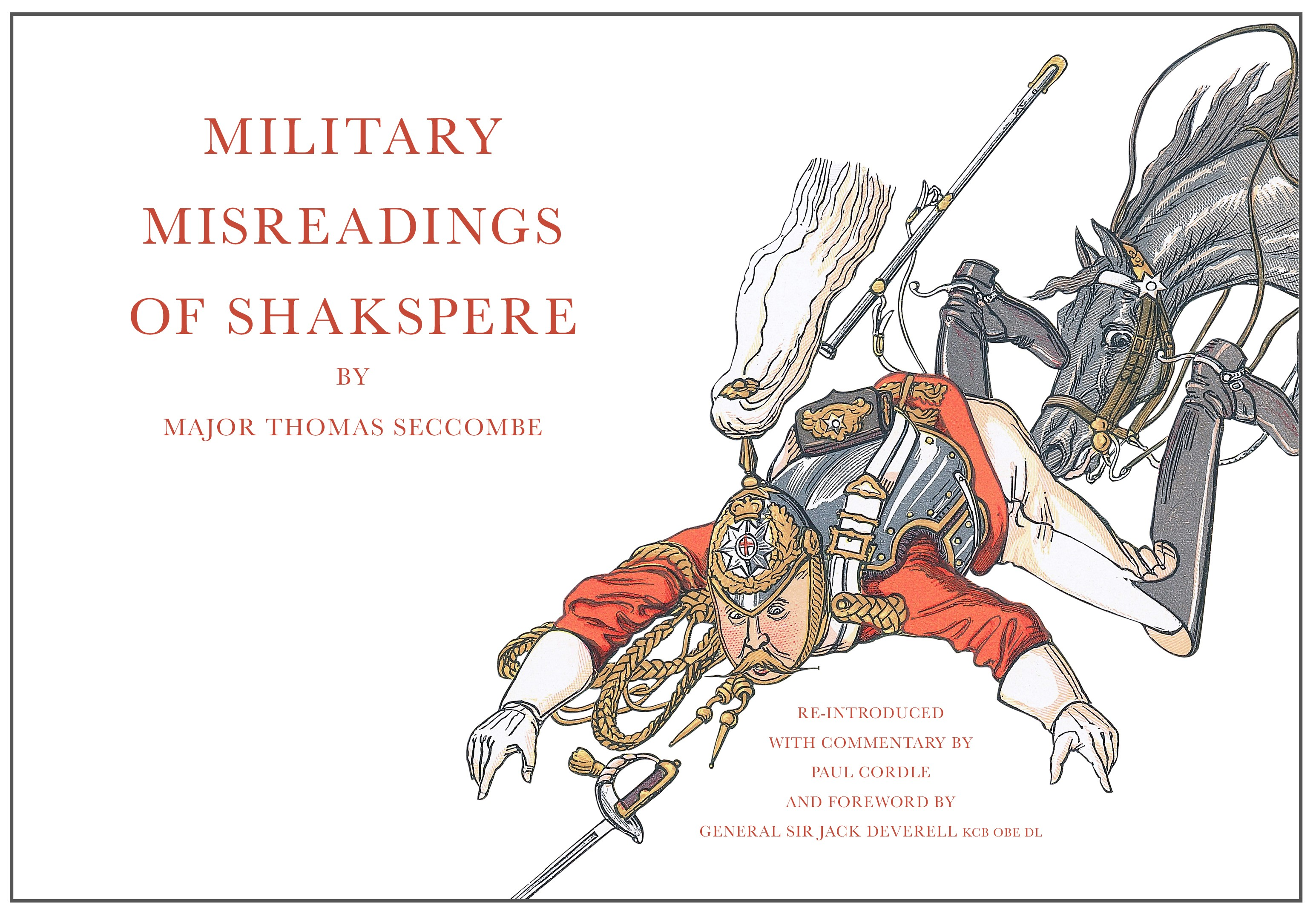 Military Misreadings of Shakespere*
