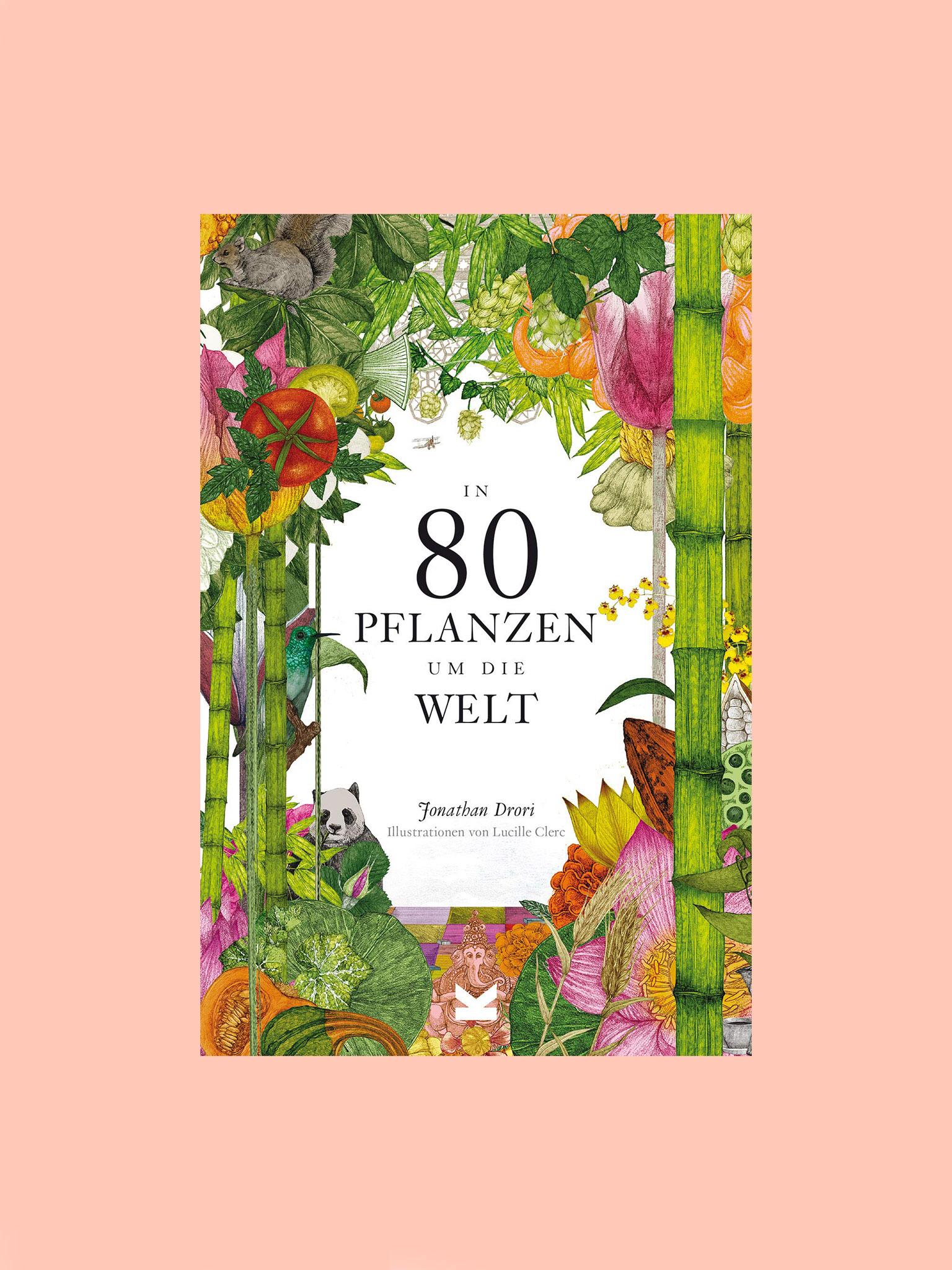 Laurence King In 80 Pflanzen um die Welt