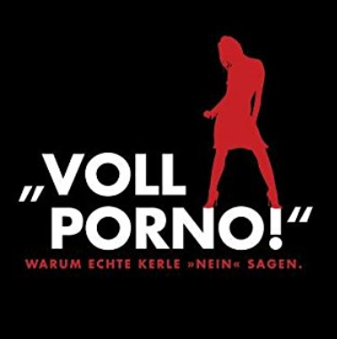 Voll Porno!  - Warum echte Kerle