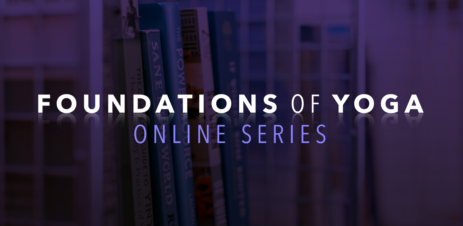 Foundations of Yoga | Online Series