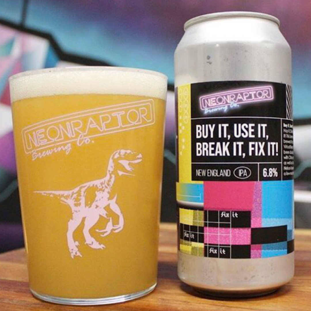 Buy It, Use It, Break It, Fix It - NE IPA 6.8% 440ml Neon Raptor Brewing Co