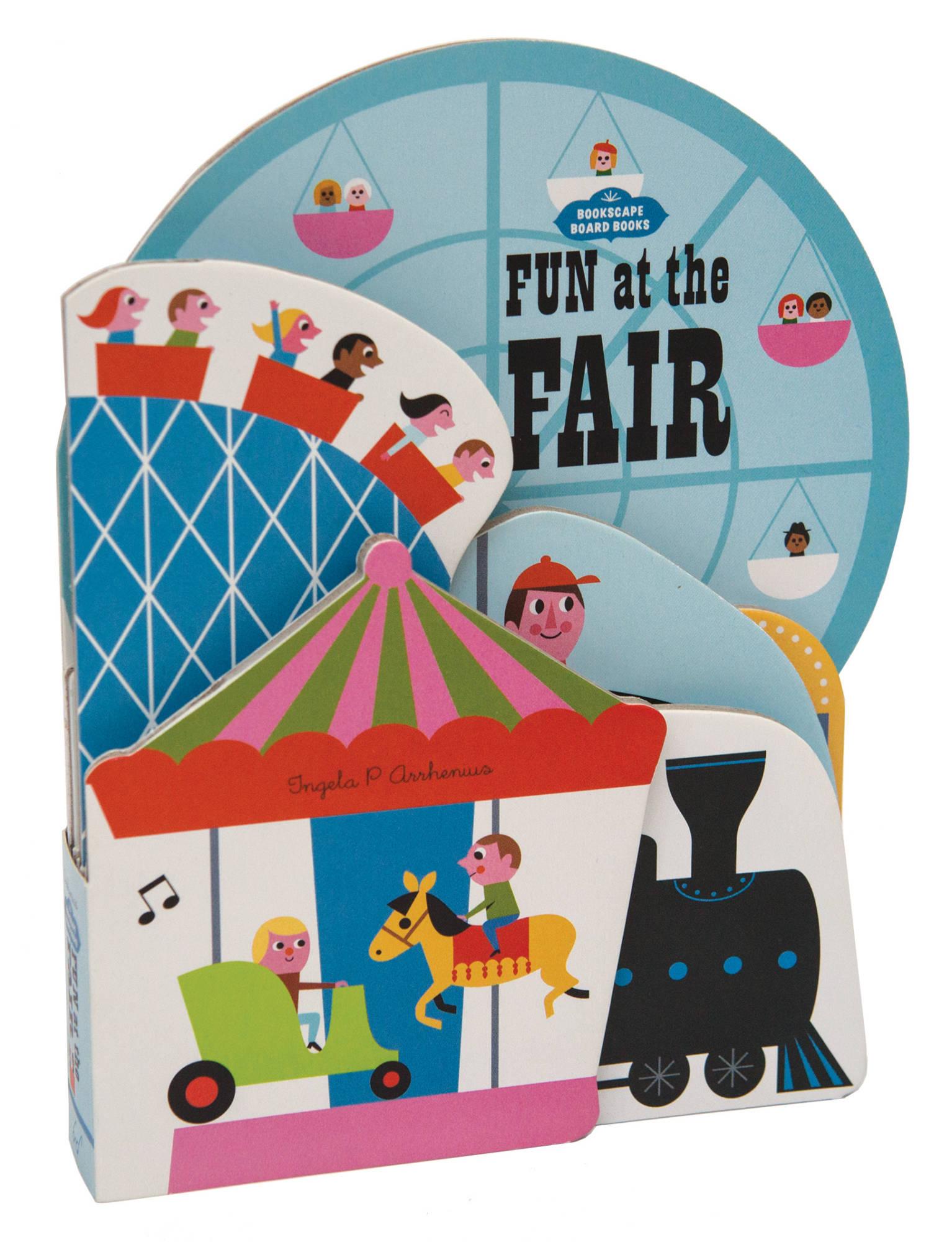Ingela P Arrhenius - Bookscape Board Books: Fun at the Fair