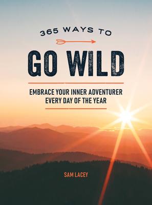 365 Ways to Go Wild - Sam Lacey