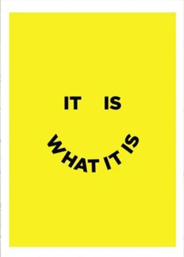 It Is What It Is (A3) Art Print