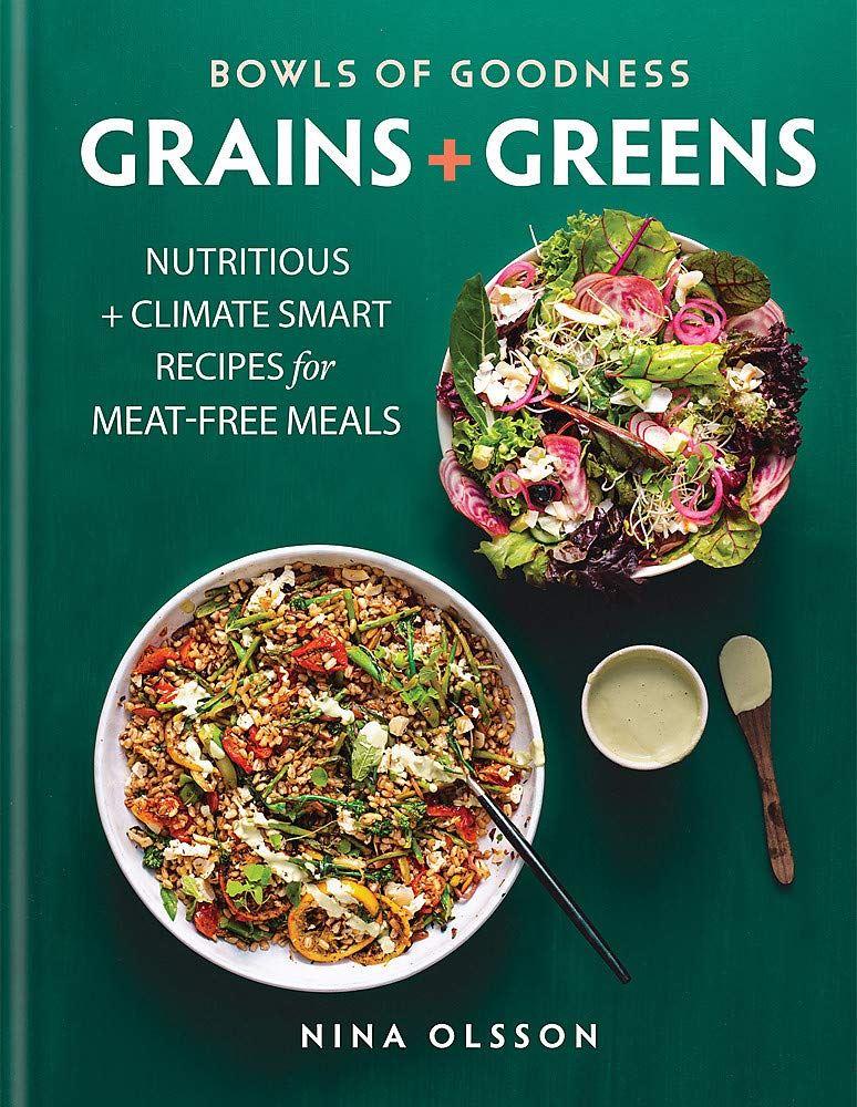 Bowls of Goodness  - Grains + Greens - Nina Olsen
