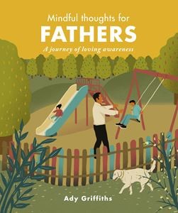 Mindful Thoughts for Fathers - Riga Forbes