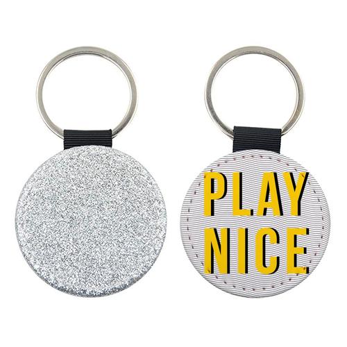 ' Play Nice ' Keyring (Art Wow)
