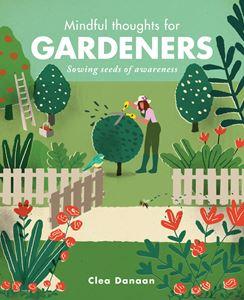 Mindful Thoughts for Gardeners - Clea Danaan