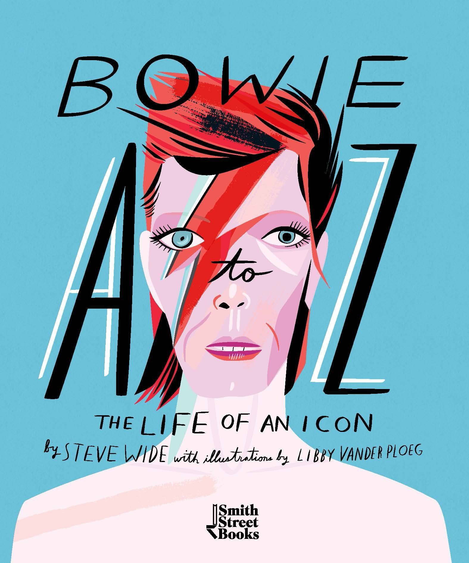 Bowie A to Z - The Life of an Icon - Steve Wide