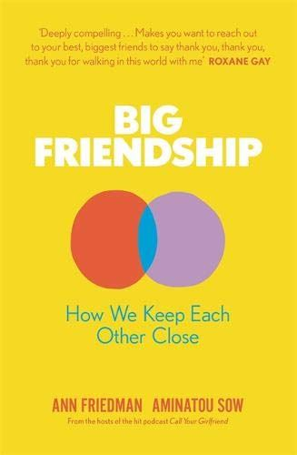 Big Friendship - Aminatou Sow & Ann Friedman