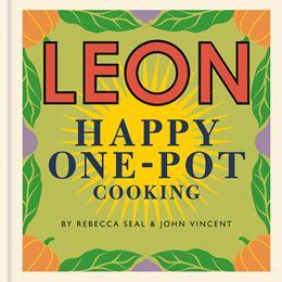 LEON Happy One Pot Cooking - Seal, Rebecca & Vincent, John