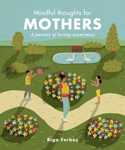 Mindful Thoughts for Mothers - Riga Forbes