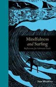 Mindfulness and Surfing - Sam Bleakley
