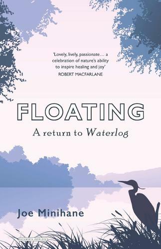 Floating: a return to Waterlog - Joe Mininane
