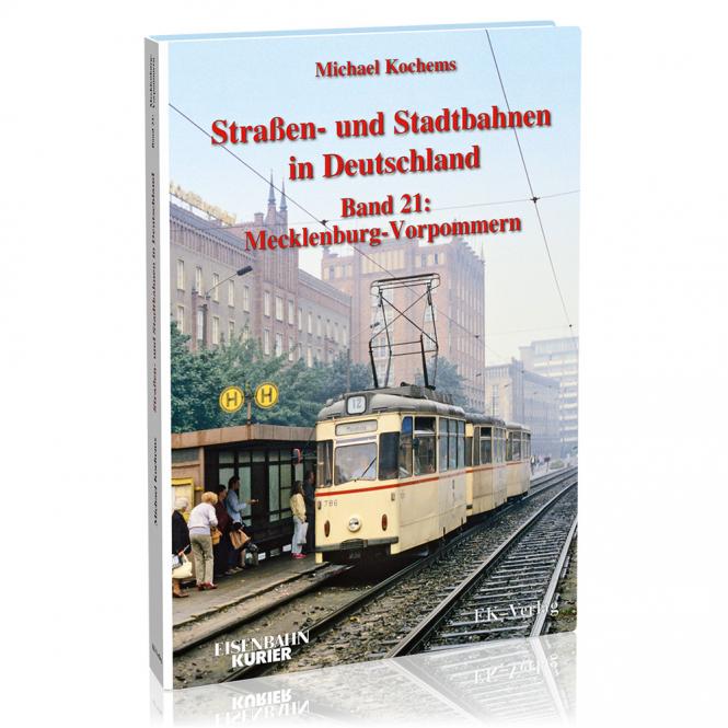Straßen- und Stadtbahnen in Deutschland Band 21: Mecklenburg-Vorpommern