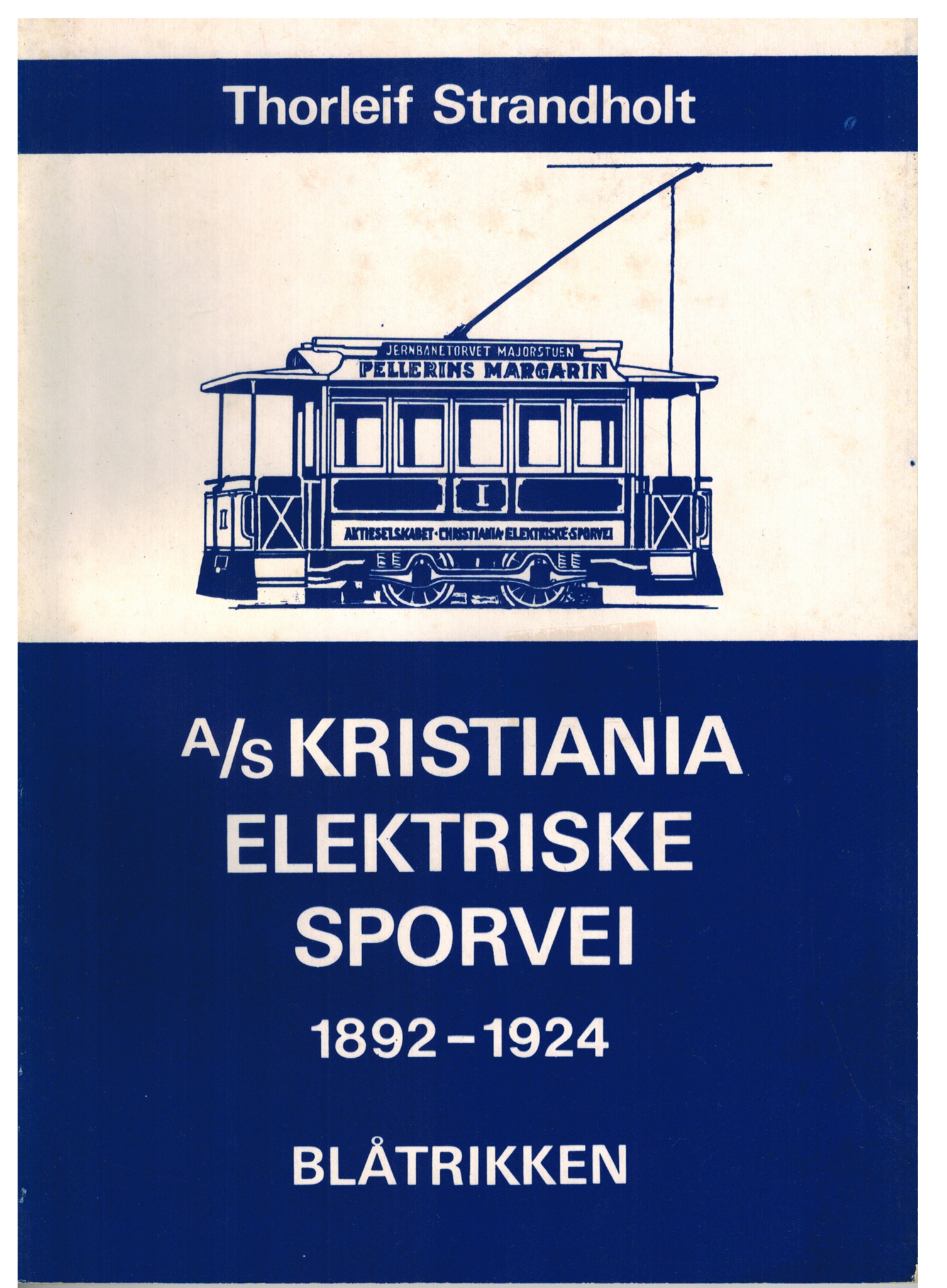 A/S Kristiania Elektriske Sporvei 1892 - 1924