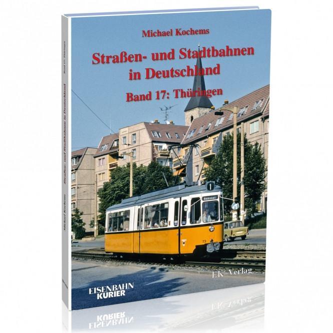 Strassen- und Stadtbahnen in Deutschland band 17: Thüringen