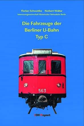 Die Fahrzeuge der Berliner U-Bahn Typ C