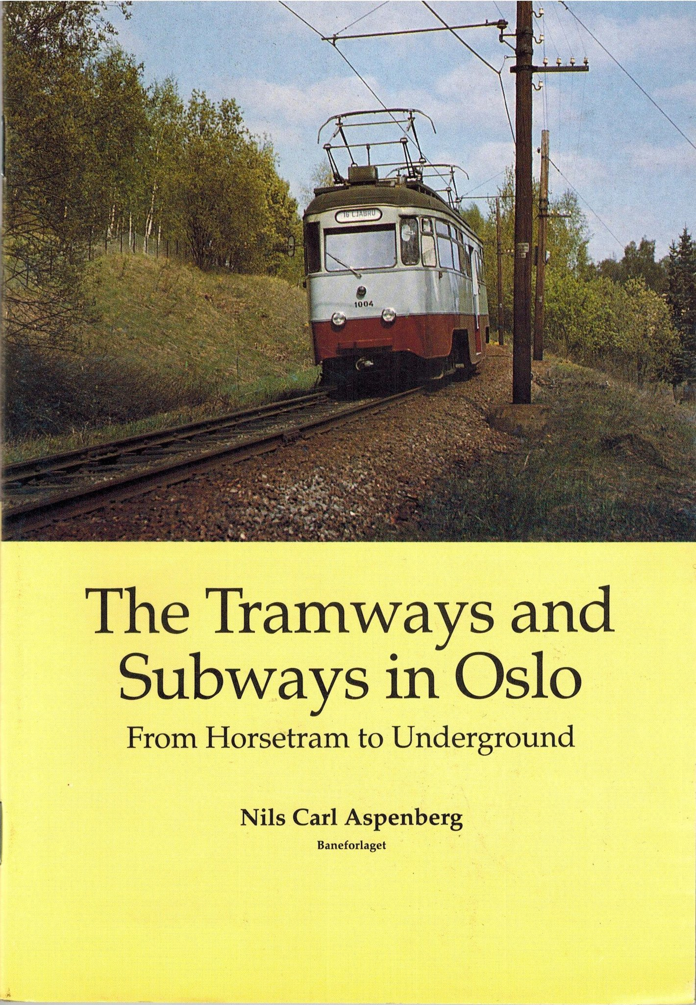 The Tramways and Subways in Oslo