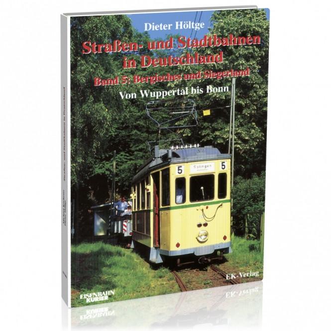 Straßen- und Stadtbahnen in Deutschland Band 5: Bergisches und Siegerland
