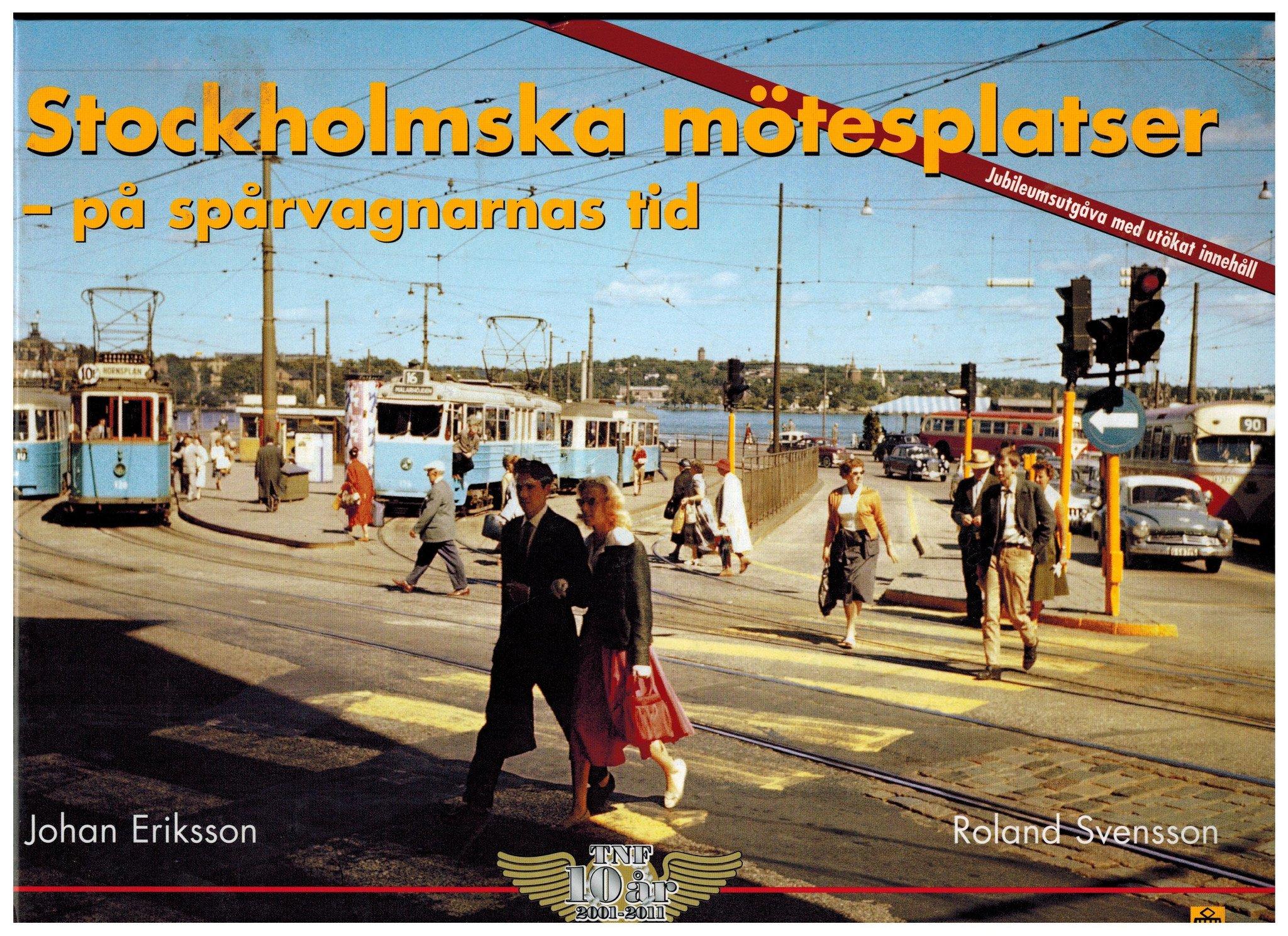 Stockholmska mötesplatser - på spårvagnarnas tid