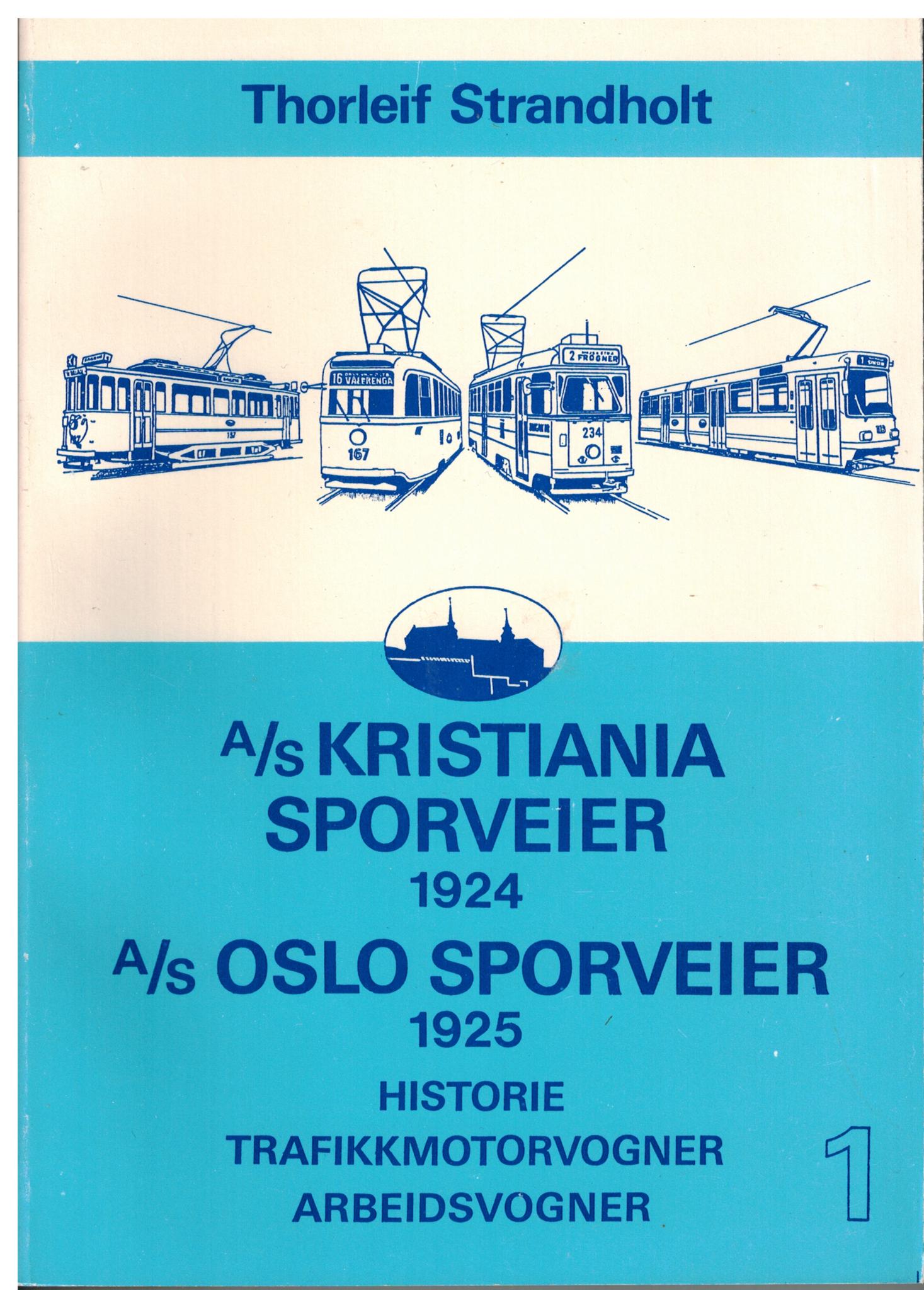 A/S Kristiania Sporveier 1924, A/S Oslo Sporveier 1925