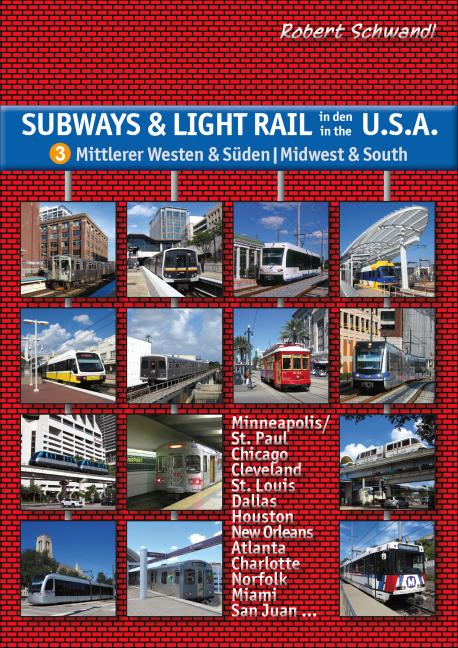 Subways & Light Rail in den USA 3: Mittlerer Westen & Süden