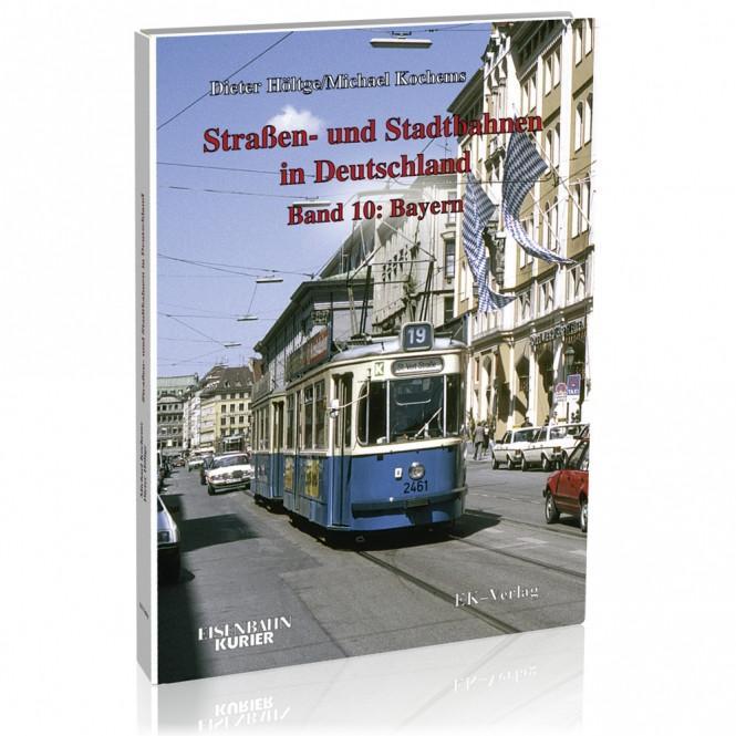 Straßen- und Stadtbahnen in Deutschland Band 10: Bayern