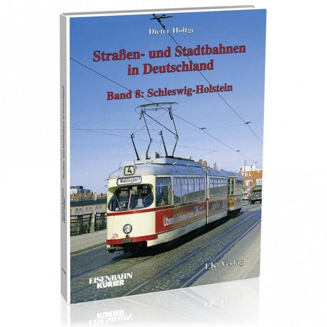 Straßen- und Stadtbahnen in Deutschland Band 8: Schleswig-Holstein