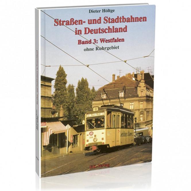 Straßen- und Stadtbahnen in Deutschland Band 3: Westfalen ohne Ruhrgebiet