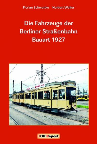 Die Fahrzeuge der Berliner Strassenbahn Bauart 1927