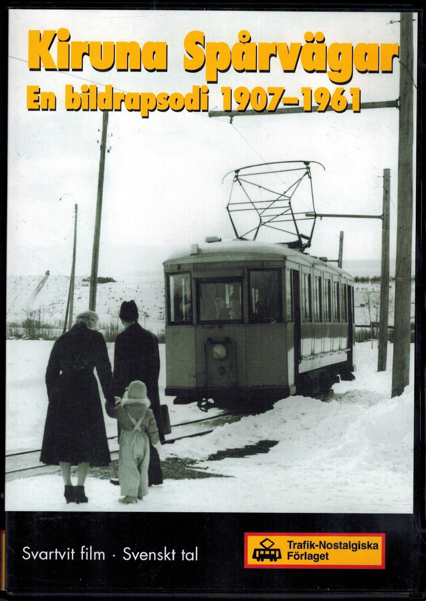 Kiruna spårvägar - En bildrapsodi 1907-1961