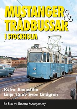 Mustanger & Trådbussar i Stockholm