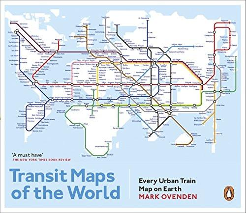 Transit Maps of the World: Every Urban Train Map on Earth [2015-utgave]