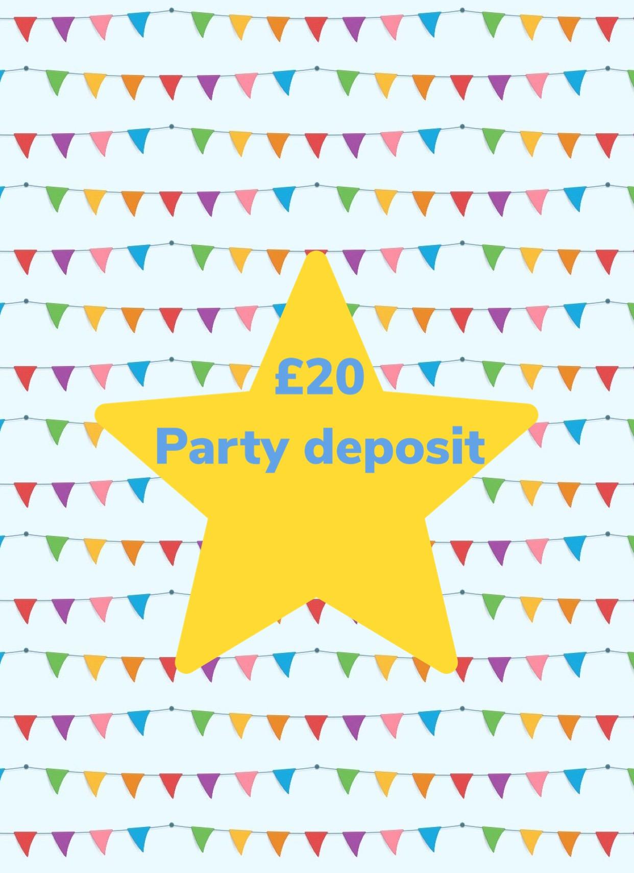 £20 party deposit
