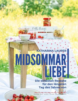 """katharina laurer """"midsommarliebe - die süßesten rezepte für den längsten tag des jahres"""", bod"""