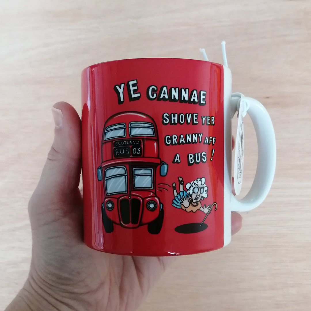 Cheryl Jones Designs Ye Cannae Shove Yer Granny Mug