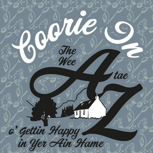 Coorie In - The Wee A Tae Z O' Gettin Happy In Yer Ain Hame (Book)