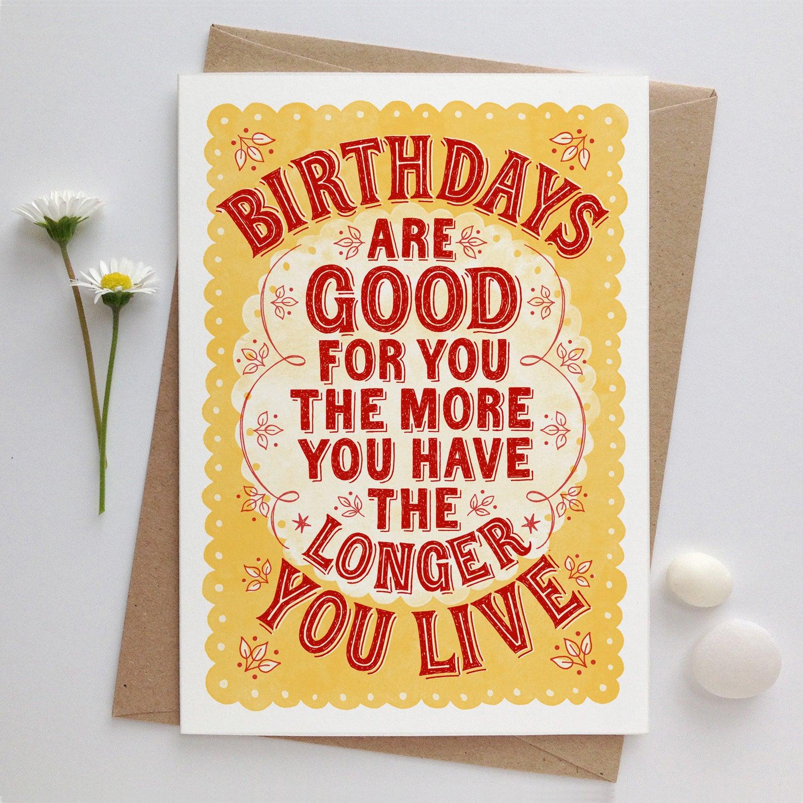 Alexandra Snowdon Birthdays Are Good For You Card
