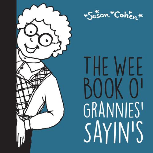 The Wee Book o' Scottish Grannies' Sayin's