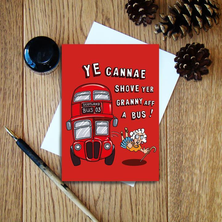 Cheryl Jones Designs Ye Cannae Shove Yer Granny Aff A Bus! Greeting Card
