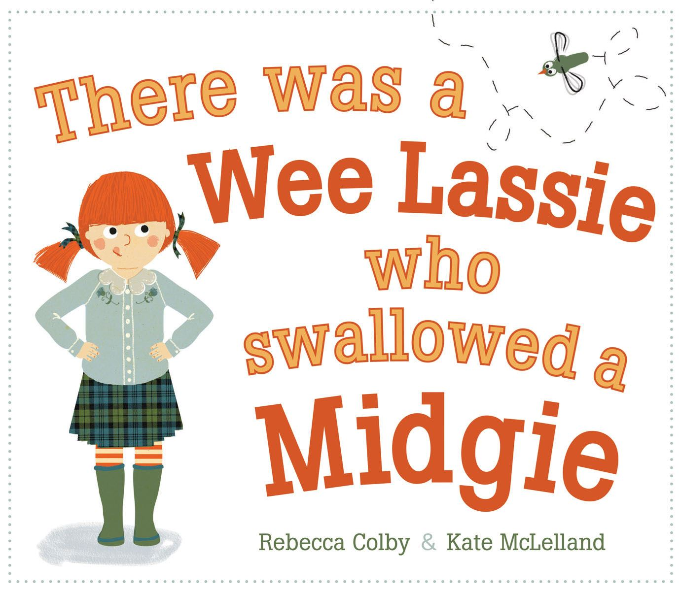 There Was A Wee Lassie Who Swallowed A Midgie (Children's Book)
