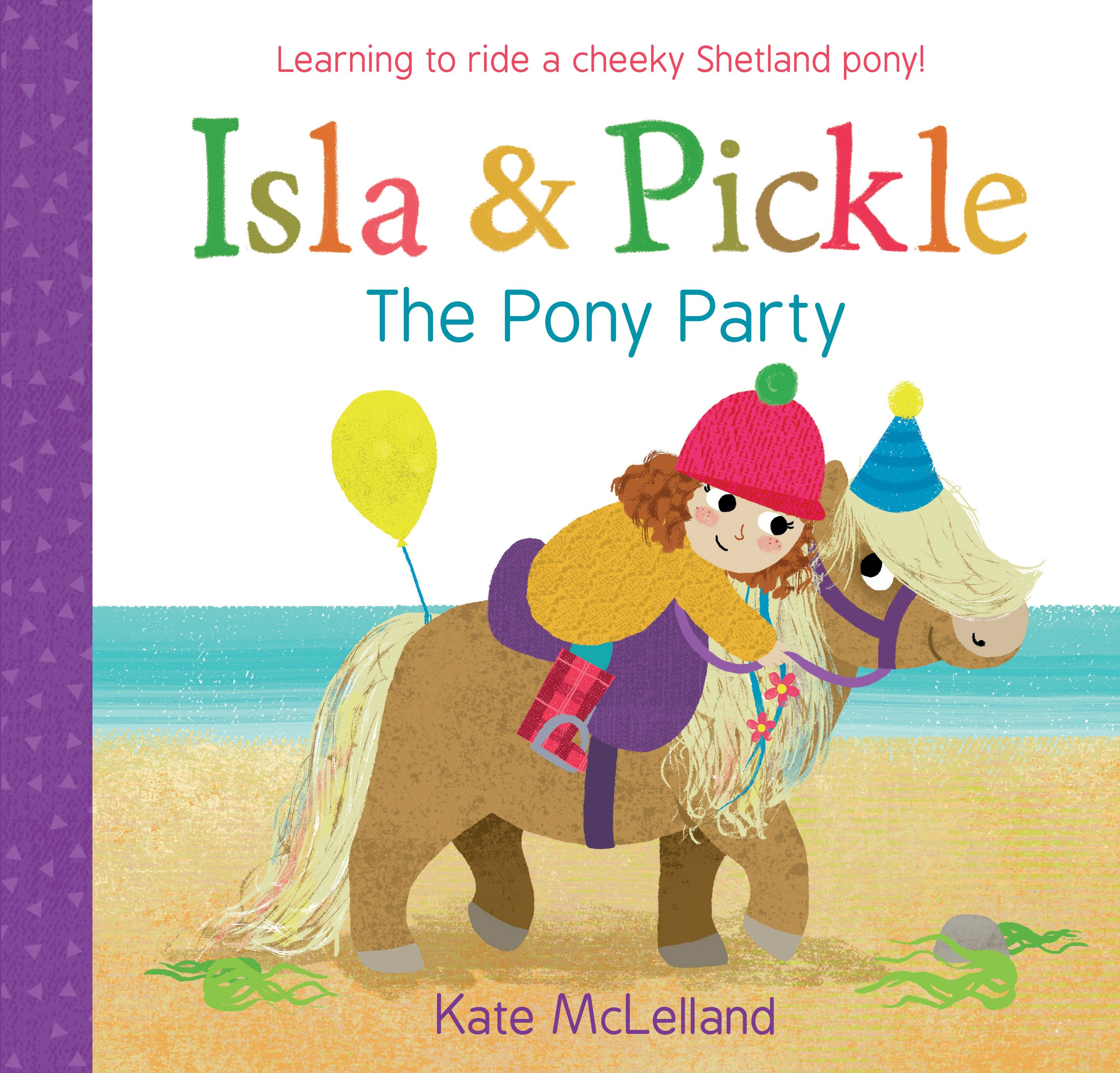 Isla and Pickle: The Pony Party (Children's Book)